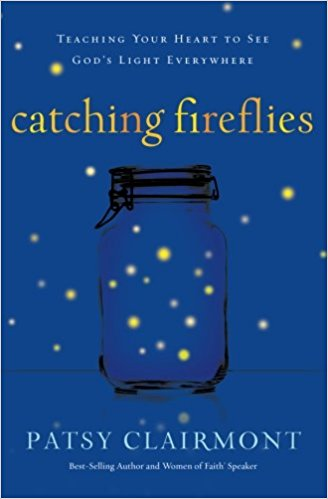 Catching Fireflies - Patsy Clairmont
