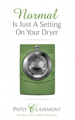 Normal is Just a Setting on Your Dryer - Patsy Clairmont